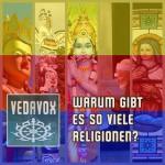 Warum gibt es so viele Religionen?