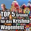 Die 5 Top Gründe am Krishna-Wagenfest teilzunehmen